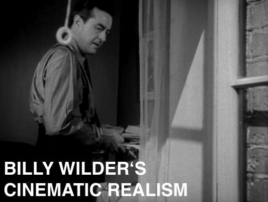 billy wilder's cinematic realism
